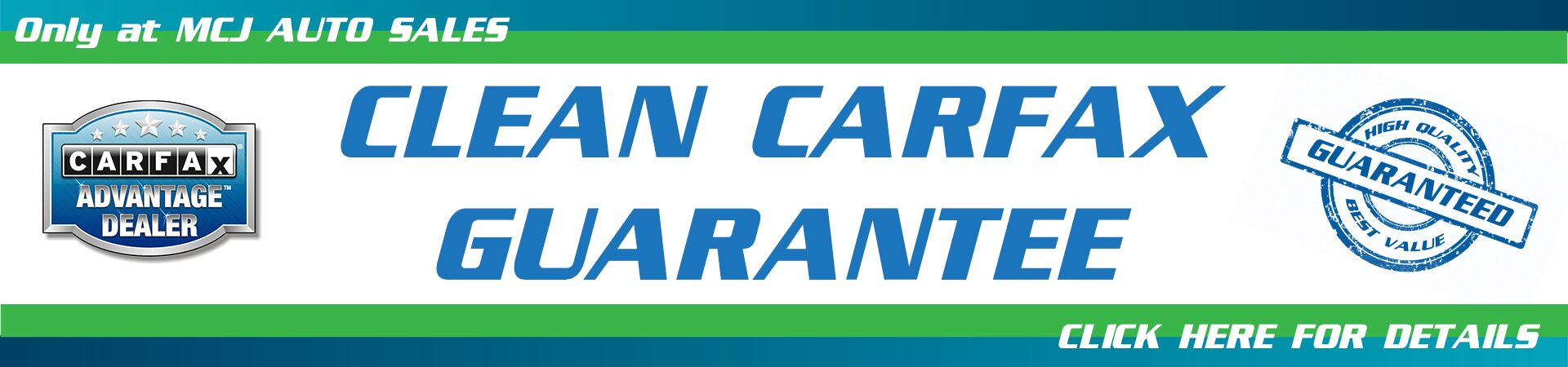 Clean Carfax Guarantee - MCJ Auto Sales