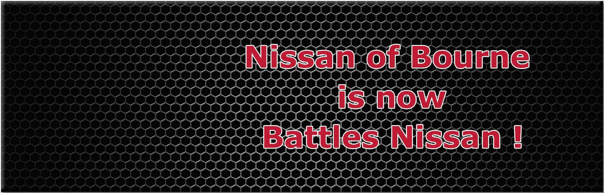 Nissan of Bourne is now Battles Nissan