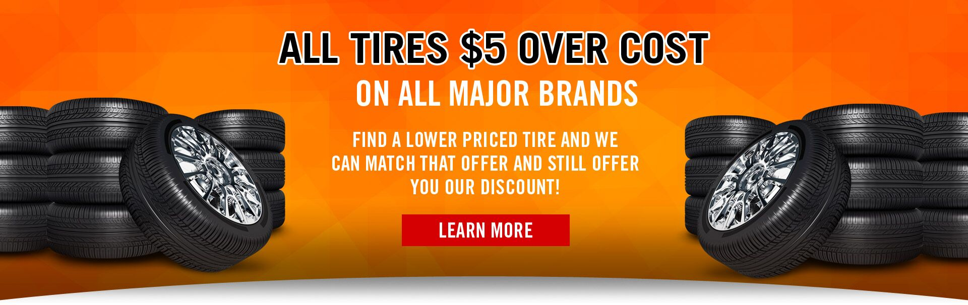 All Tires $5 Over Cost