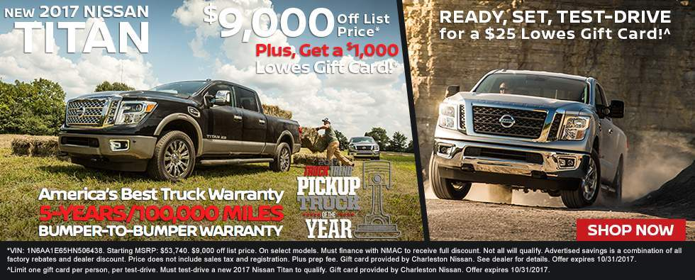 Save $9,000 off a new 2017 Nissan Titan, plus get a $1,000 Lowes gift card in Charleston SC