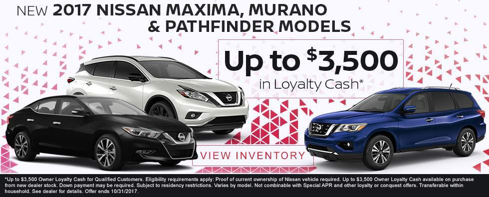 Current Nissan owners can get up to $3,500 Loyalty Cash on 2017 Nissan Maxima, Murano and Pathfinder models in Charleston SC