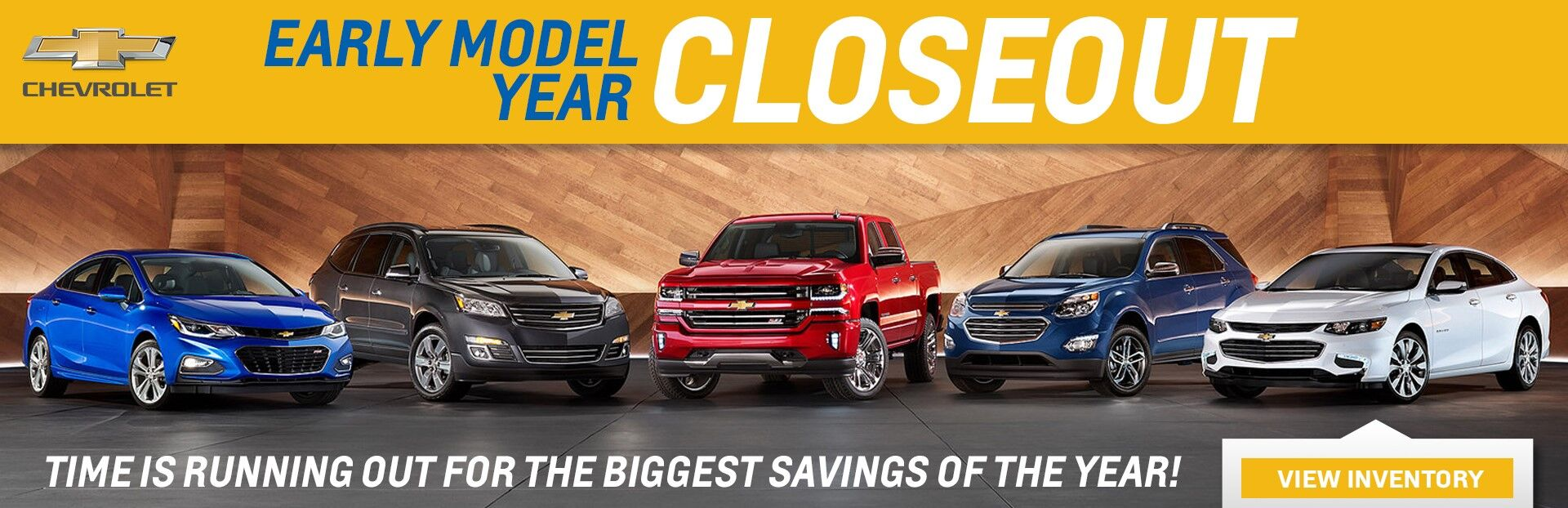 Chevrolet Early Model Year CLOSEOUT