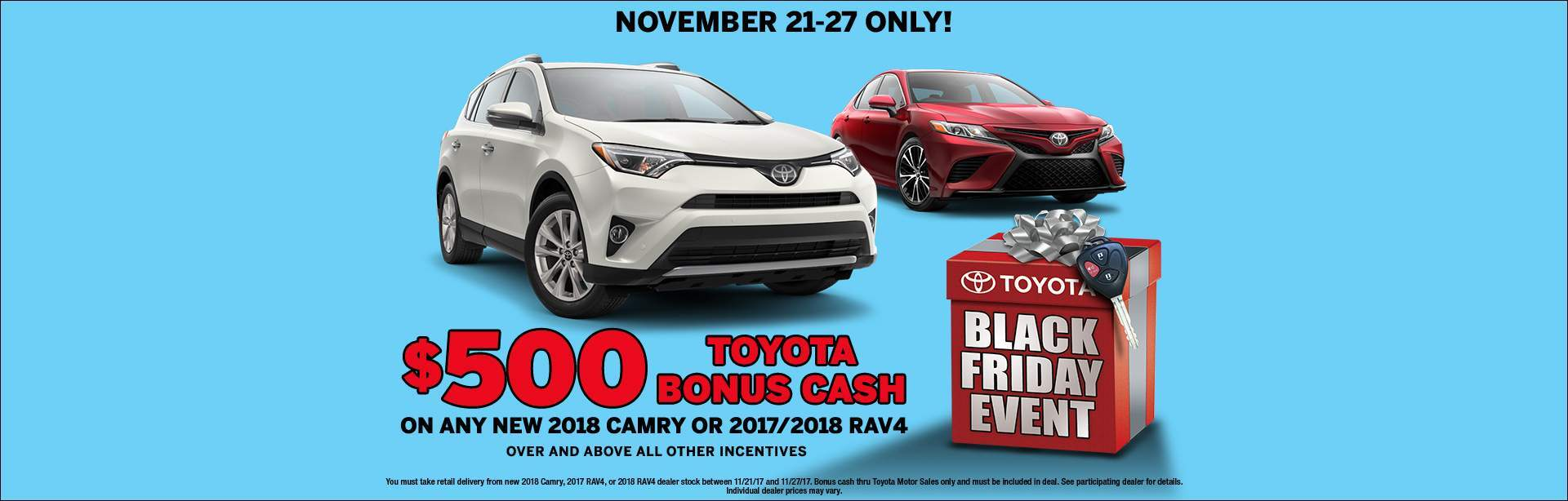 Toyota's Black Friday Event is on at Allan Nott! Hurry in for $500 BONUS CASH!