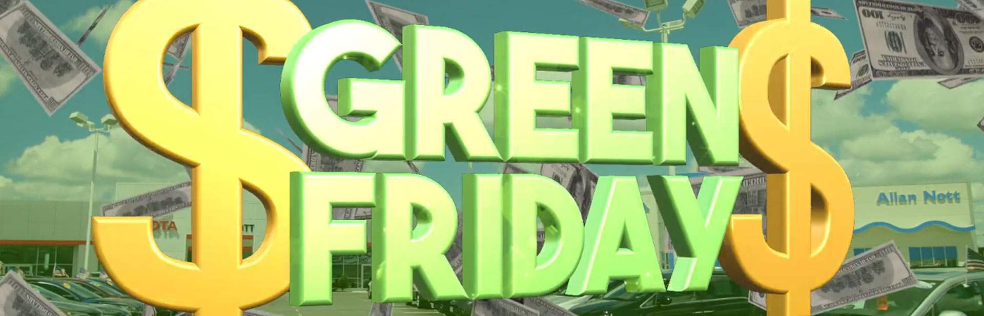 GREEN FRIDAY is back at Allan Nott!