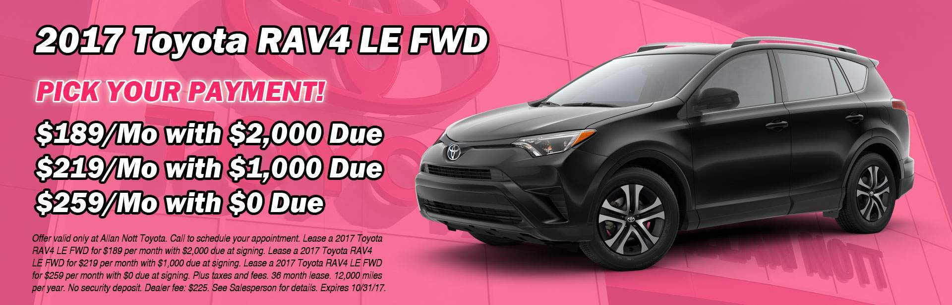 PICK YOUR PAYMENT! Lease a 2017 Toyota RAV4 LE FWD from Allan Nott today!