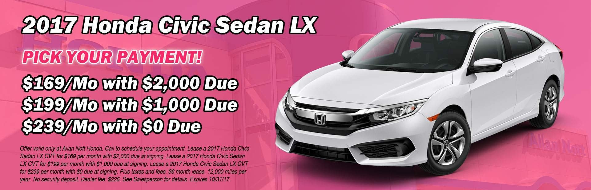 PICK YOUR PAYMENT! Lease a 2017 Honda Civic Sedan LX from Allan Nott today!