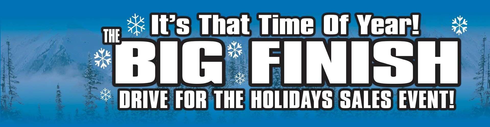 Big Finish - Drive For The Holidays!