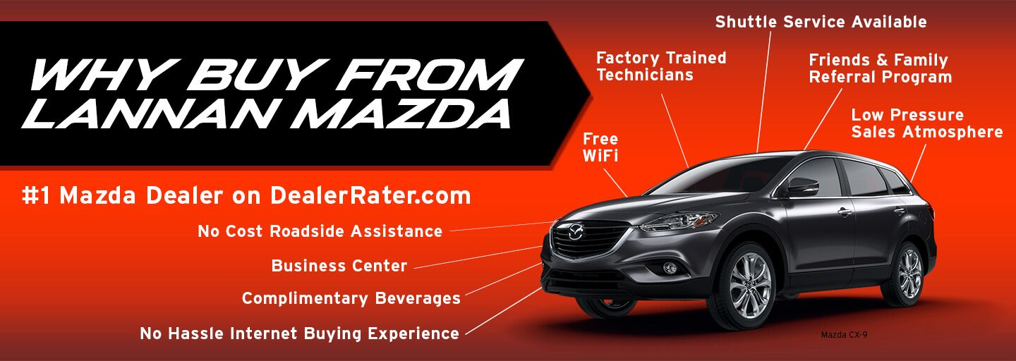 #1 Mazda Dealer on DealerRater.com. Factory Trained Technicians, Shuttle Service Available, Friends & Family Referral Program, Low Pressure Sales Atmosphere, Free Wi-Fi, No Cost Road Assistance, Business Center, No Hassle Internet Buying Experience
