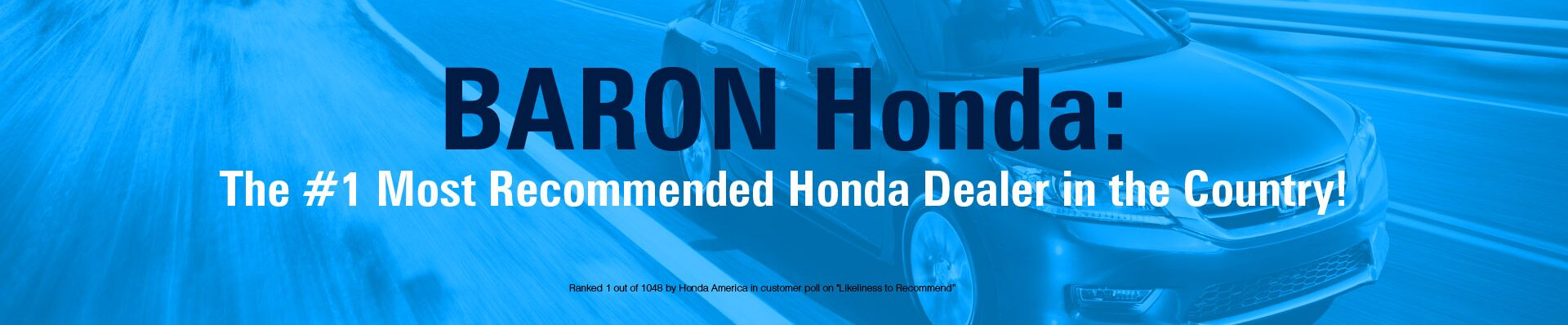 #1 Most Recommended Honda Dealer in the Country!