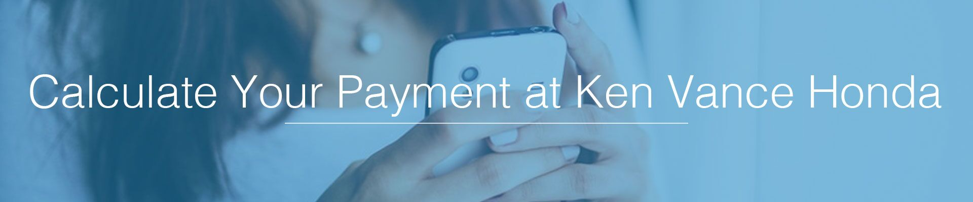 Calculate Your Payment at Ken Vance Honda