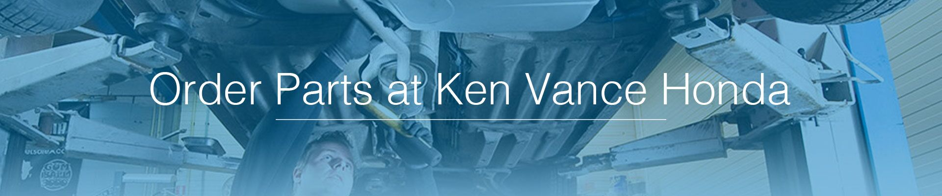 Order Parts at Ken Vance Honda