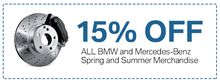 15% off ALL BMW and Mercedes Benz Spring and Summer Merchand