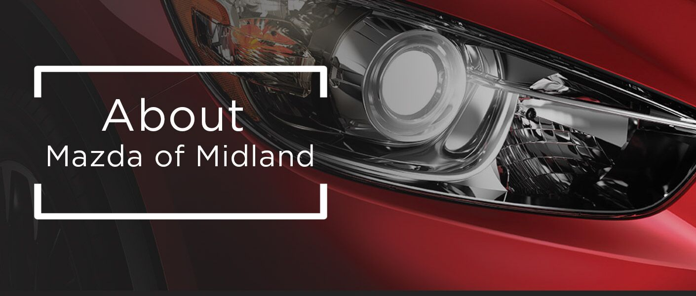About Mazda of Midland