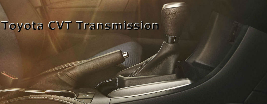 Pros and Cons of a Toyota CVT Transmission