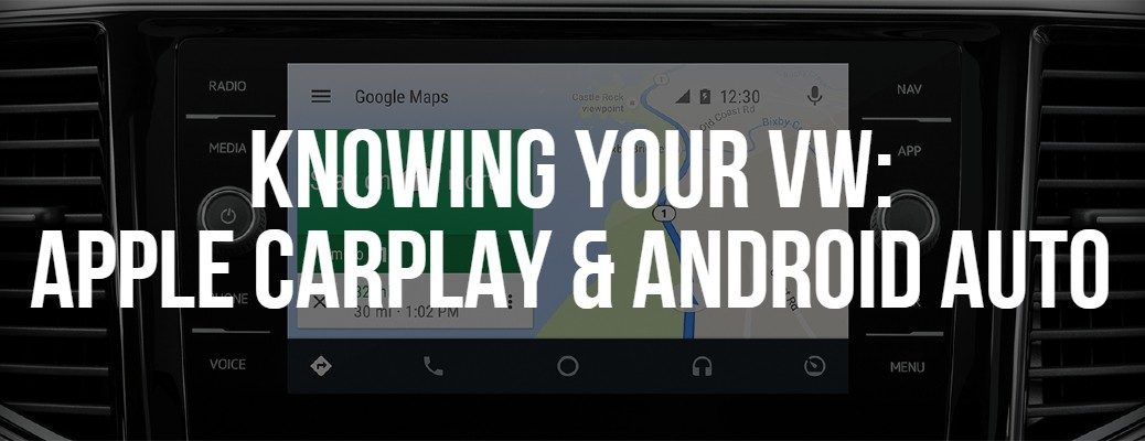 Knowing Your VW: Apple CarPlay® & Android Auto™ banner