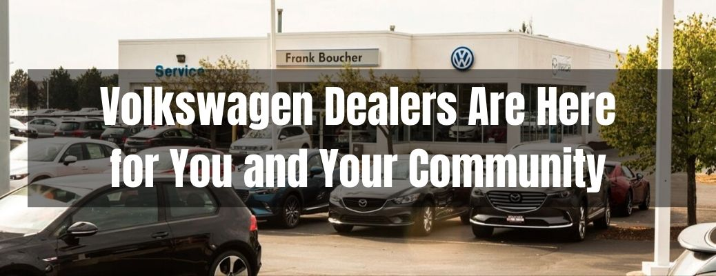 Volkswagen Dealers Are Here for You and Your Community banner with Frank Boucher Volkswagen of Racine in the background