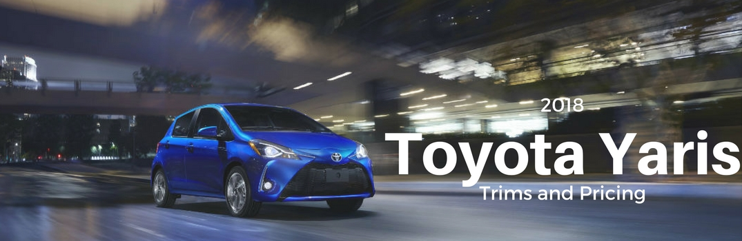 The Yaris Sports a More Dynamic Look for the 2018 Model Year
