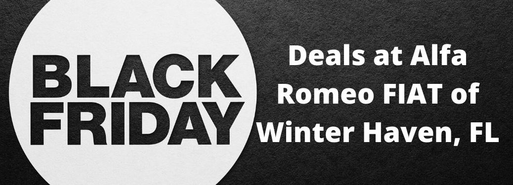 Black background and which circle that say Black Friday Deals at Alfa Romeo FIAT of Winter Haven, FL
