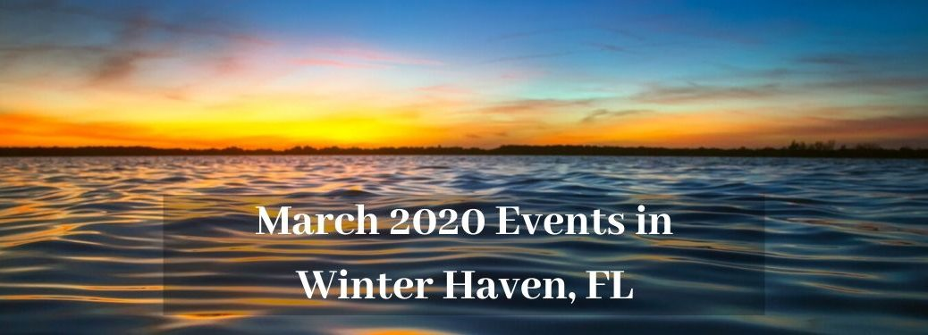 Water with text saying March 2020 Events in Winter Haven, FL