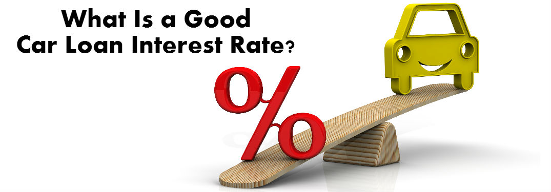 What Is a Good Car Loan Interest Rate?
