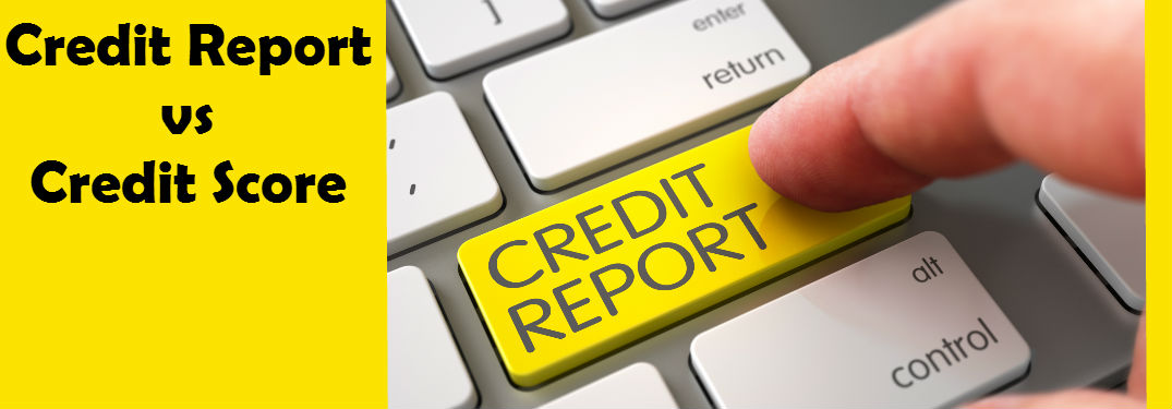What's the Difference Between a Credit Score and a Credit Report?
