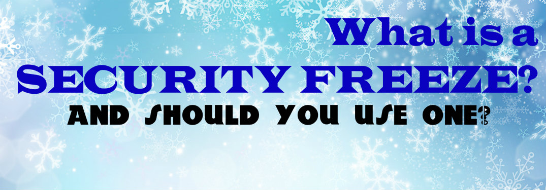 Should You Freeze Your Credit?