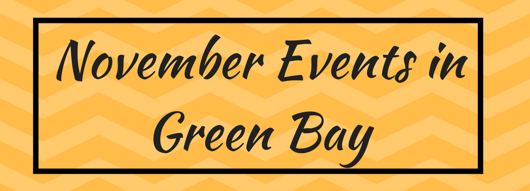 november events in green bay text banner