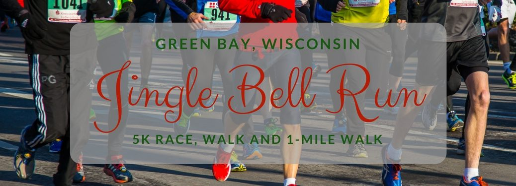 """image that reads """"Green Bay Wisconsin Jingle Bell Run 5k race, walk and 1-mile walk"""" over image of legs running"""
