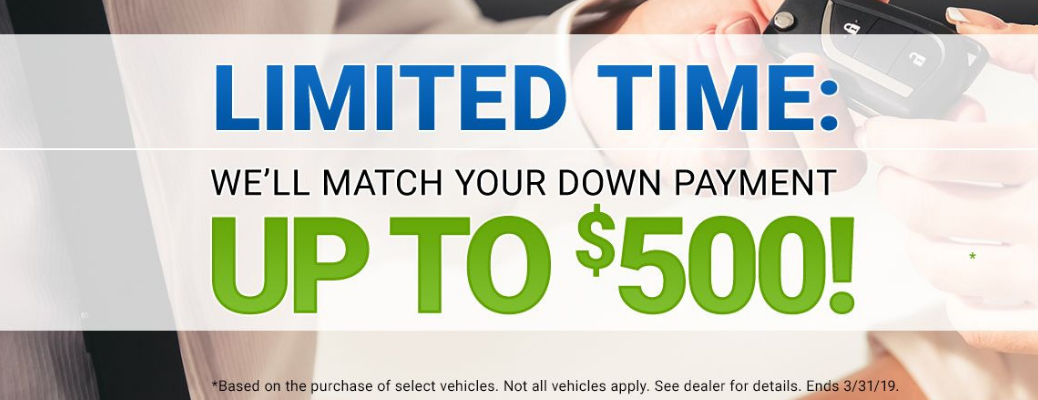 "banner image with text ""limited time: we'll match your down payment up to $500!"""