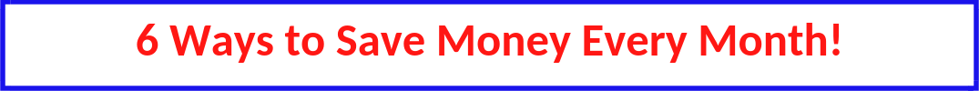 "blue, white and red button with text ""6 ways to save money every month!"""
