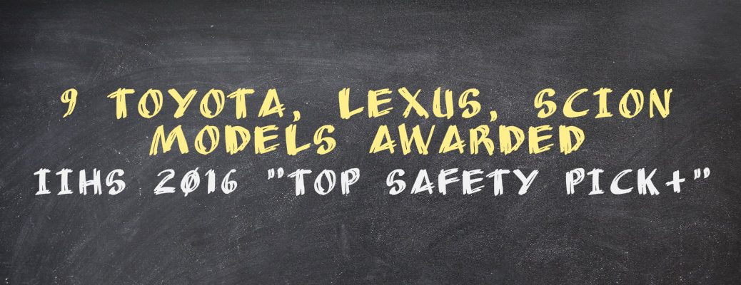 IIHS 2016 Top Safety Pick plus awards for Toyota