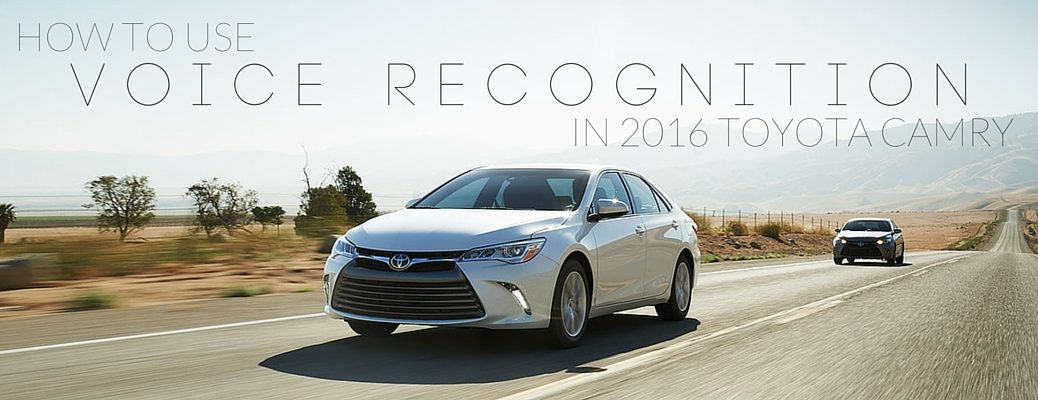 how to use voice recognition in 2016 Toyota Camry