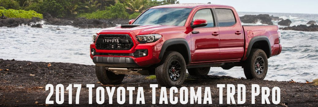2017 Toyota Tacoma TRD Pro Features and Specs