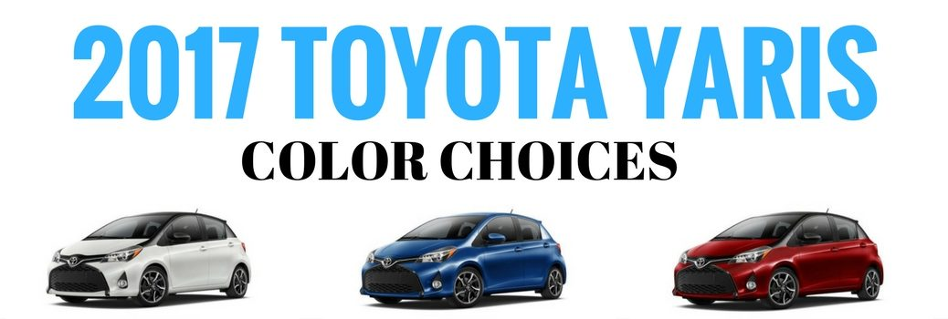 2017 Toyota Yaris Paint Color Choices