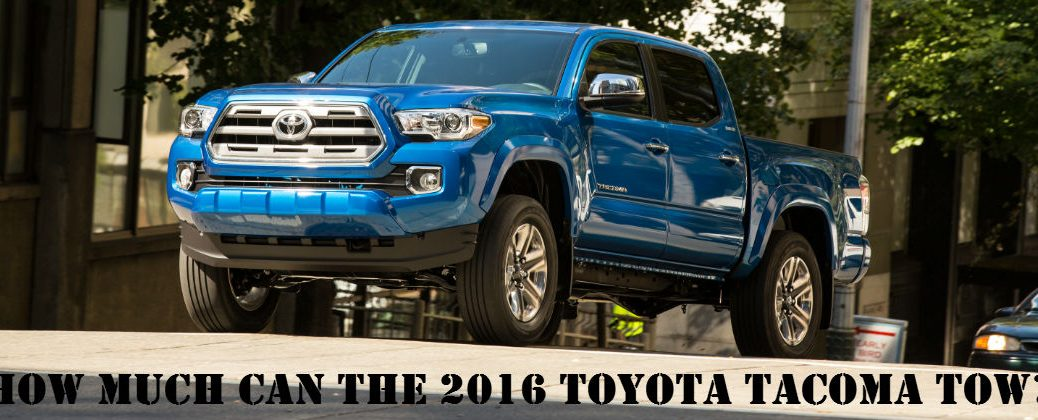 Toyota Tacoma Towing Capacity >> Toyota Tacoma Is Tailor Made For Towing With Refined Powertrain And
