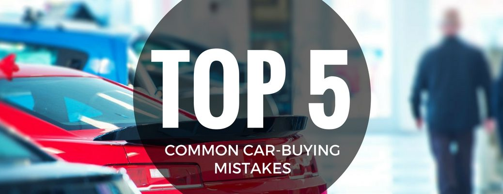 Top 5 Common Car Buying Mistakes_b