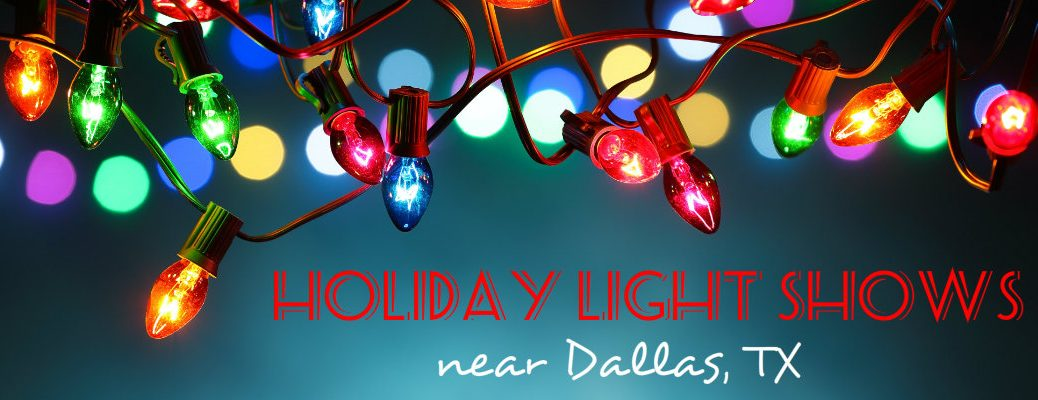 Holiday Light Shows near Dallas TX 2016