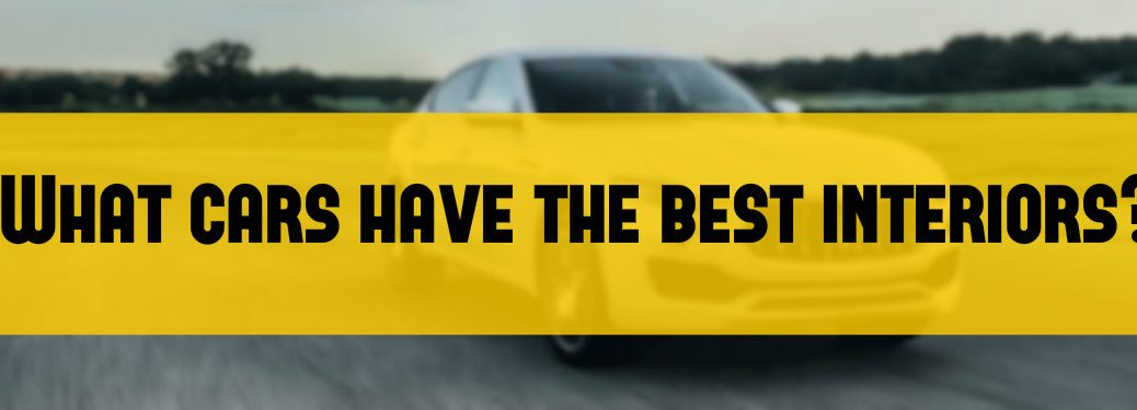 What vehicles made the WardsAuto 10 Best Interiors List 2017?