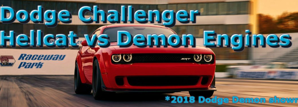 Dodge Challenger Hellcat vs Dodge Challenger Demon Engines