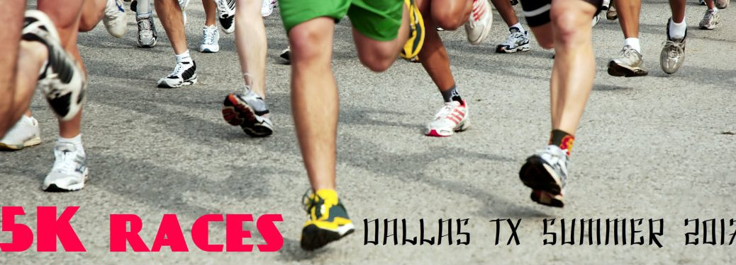 Summer 2017 5K Races in Dallas TX