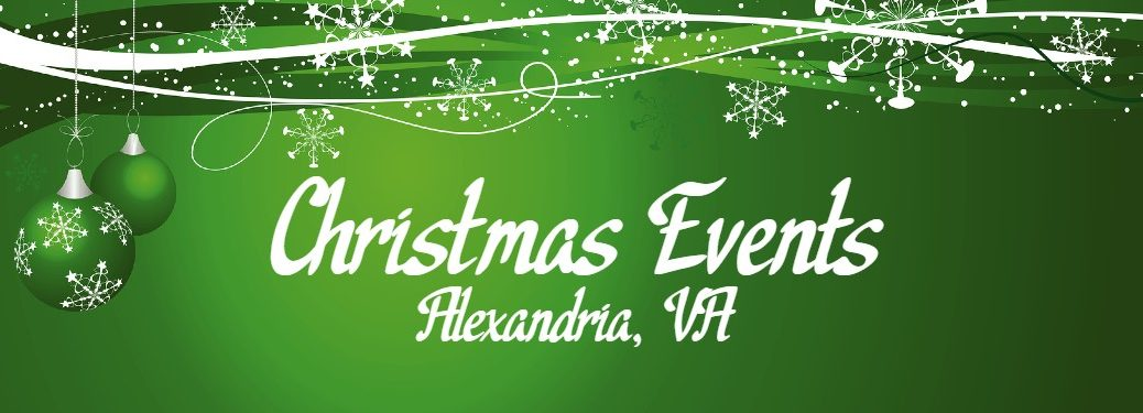 "Green Christmas graphic with the text ""Christmas Events 2019 Alexandria, VA"""