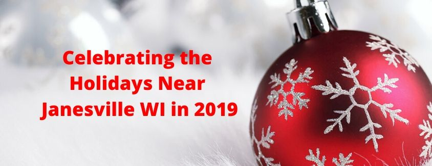 How Can You Celebrate the Holidays Near Janesville in 2019?