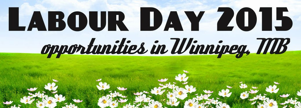 Labour Day Weekend Events 2015 Winnipeg MB
