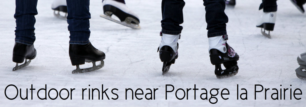 Where to ice skate near Portage la Prairie, MB