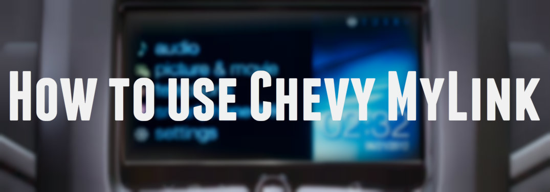 How to use Chevy MyLink