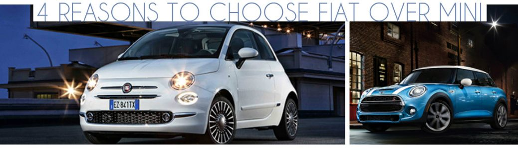 why people choose Fiat over Mini cars