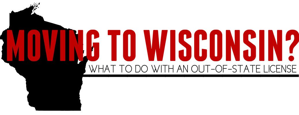 Moving to Wisconsin with out of state drivers license
