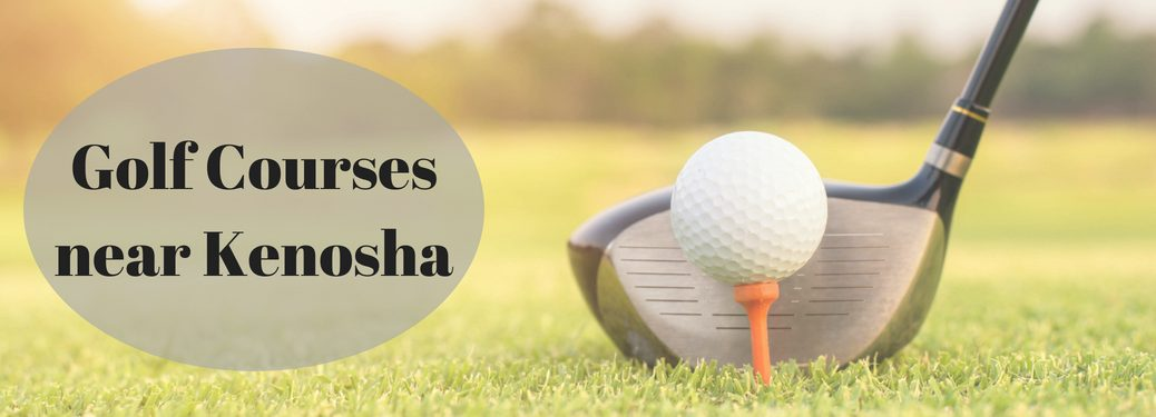 Golf Courses near Kenosha, golf ball on tee with club