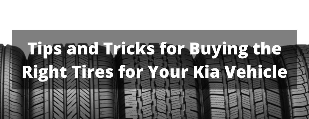 Tips and Tricks for Buying the Right Tires for Your Kia Vehicle banner with tires in the background