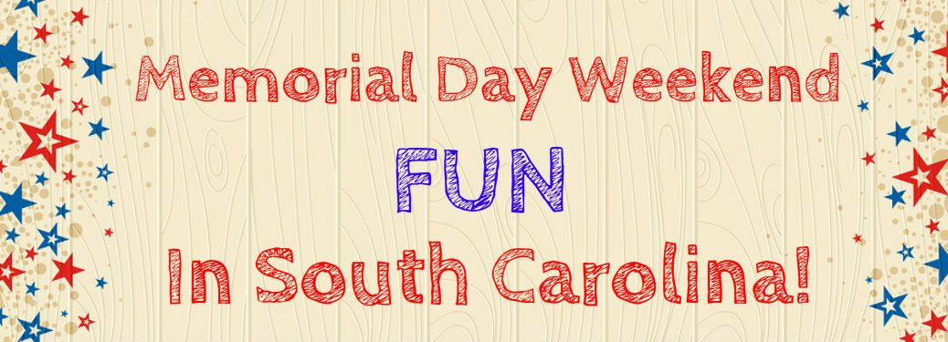 Things to do on Memorial Day weekend near Spartanburg, SC